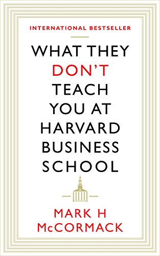 What They Don't Teach You at Harvard Business School: McCormack, Mark