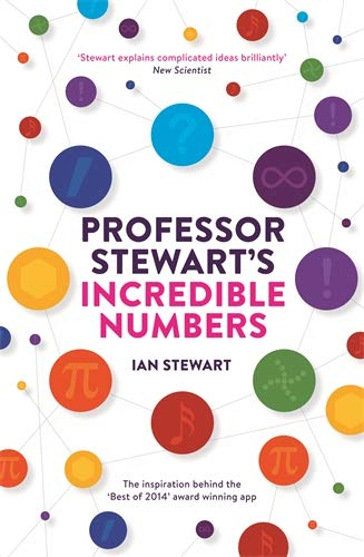 9781781253540: Professor Stewart's Incredible Numbers