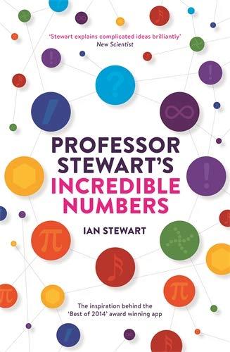 9781781253540: Professor Stewart's Incredible Numbers