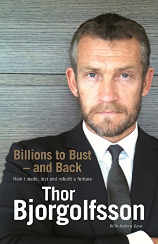Billions to Bust and Back: Bjorgolfsson, Thor