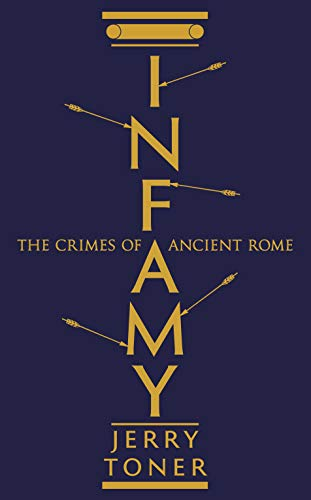 9781781253854: Infamy: The Crimes of Ancient Rome