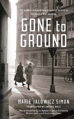 9781781254141: Gone to Ground: One woman's extraordinary account of survival in the heart of Nazi Germany