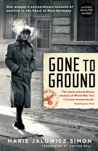 9781781254158: Gone to Ground: One woman's extraordinary account of survival in the heart of Nazi Germany