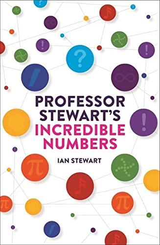 9781781254516: Professor Stewart's Incredible Numbers