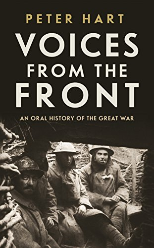 9781781254745: Voices from the Front: An Oral History of the Great War