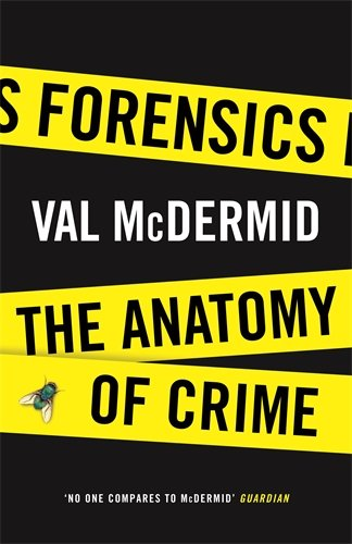 9781781254943: Forensics: The Anatomy of Crime