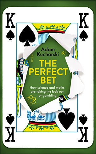 9781781255469: The perfect bet: how science and maths are taking the luck out of gambling