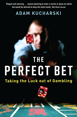 9781781255476: The Perfect Bet: Taking the Luck out of Gambling