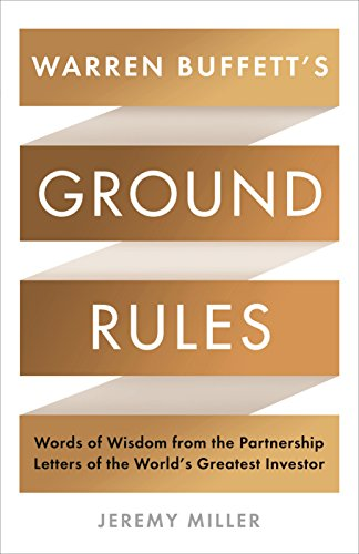 9781781255636: Warren Buffett's Ground Rules: Words of Wisdom from the Partnership Letters of the World's Greatest Investor