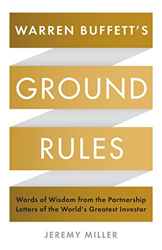 9781781255643: Warren Buffett's Ground Rules: Words of Wisdom from the Partnership Letters of the World's Greatest Investor