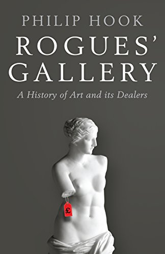 9781781255704: Rogues' Gallery: A History of Art and its Dealers
