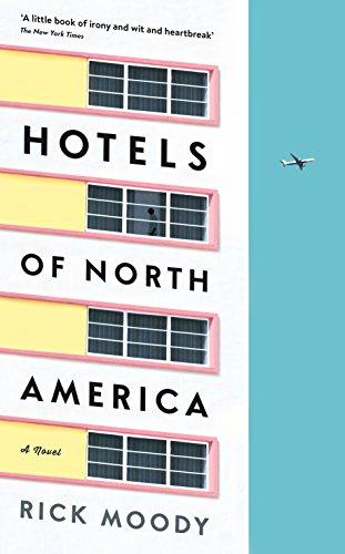 9781781255810: Hotels of North America: A novel