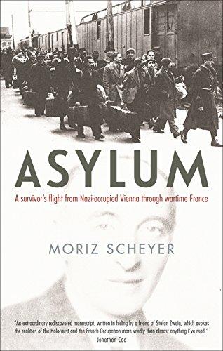9781781255995: Asylum: A Survivor's Flight from Nazi-Occupied Vienna Through Wartime France