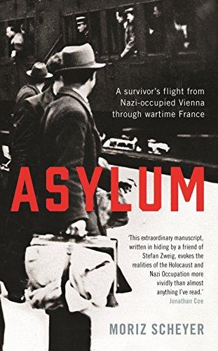 9781781256008: Asylum: A survivor's flight from Nazi-occupied Vienna through wartime France