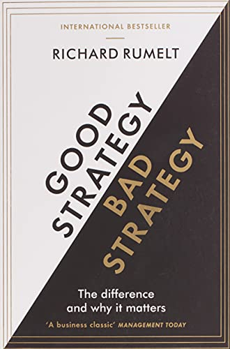 9781781256176: Good Strategy/Bad Strategy: The difference and why it matters