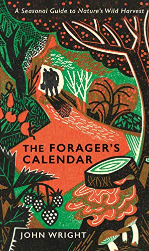 9781781256213: The Forager's Calendar: A Seasonal Guide to Nature's Wild Harvests