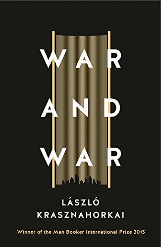 War & War: Krasznahorkai, Laszlo