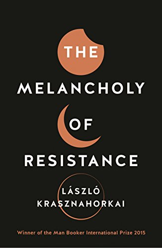 9781781256244: The Melancholy of Resistance