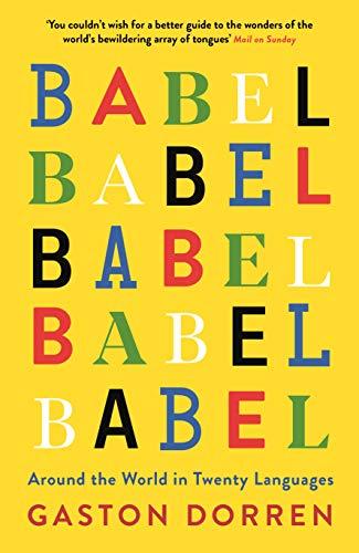 9781781256411: Babel: Around the World in Twenty Languages