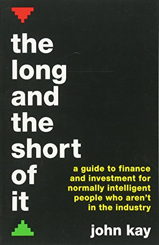 9781781256756: The Long and the Short of It: A guide to finance and investment for normally intelligent people who aren't in the industry