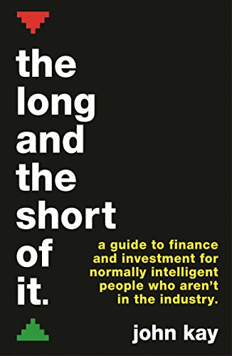 9781781256770: The Long and the Short of It (International edition): A guide to finance and investment for normally intelligent people who aren't in the industry