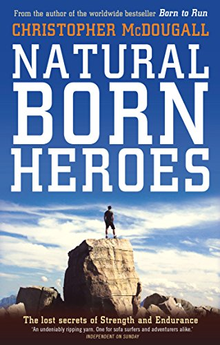 9781781256954: Natural Born Heroes: The Lost Secrets of Strength and Endurance