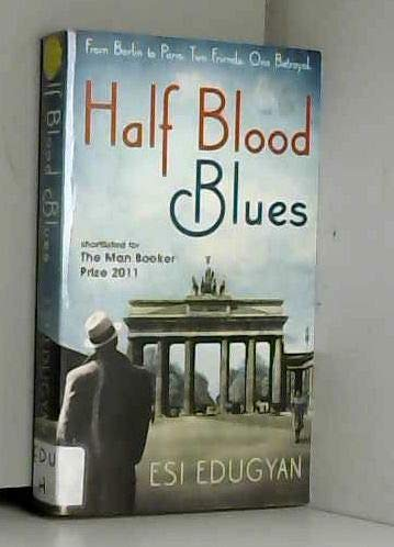 9781781257005: Half-Blood Blues: From Berlin to Paris. Two Friends. One Betrayal
