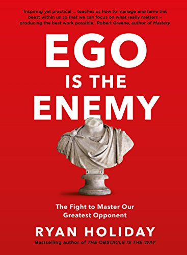 9781781257012: Ego is the Enemy: The Fight to Master Our Greatest Opponent