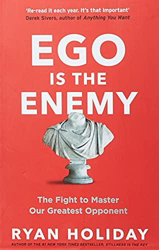 9781781257029: Ego is the Enemy: The Fight to Master Our Greatest Opponent