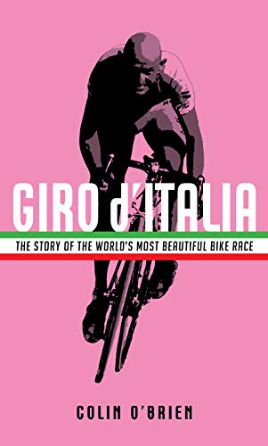 9781781257173: Giro d'Italia: The Story of the World's Most Beautiful Bike Race