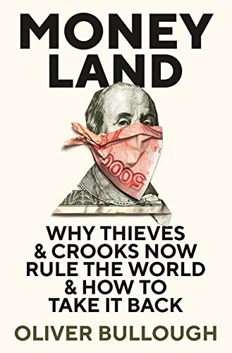 9781781257920: Moneyland: Why Thieves And Crooks Now Rule The World And How To Take It Back