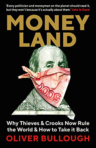 9781781257937: Moneyland. Why Thieves And Crooks Now Rule