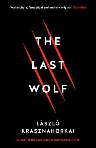 The Last Wolf Herman (Paperback): Laszlo Krasznahorkai