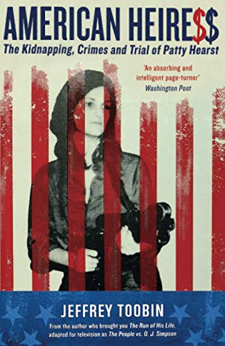 9781781258156: American Heiress: The Kidnapping, Crimes and Trial of Patty Hearst