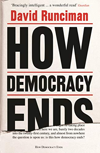 9781781259757: How Democracy Ends