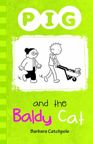 Pig and the Baldy Cat: Catchpole, Barbara