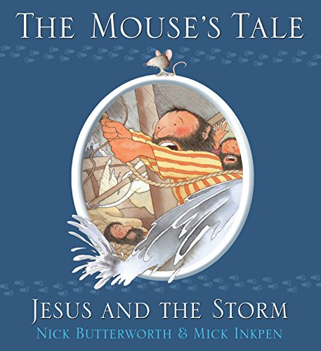 Mouse's Tale (Animal Tales): Mick Inkpen, Nick Butterworth &