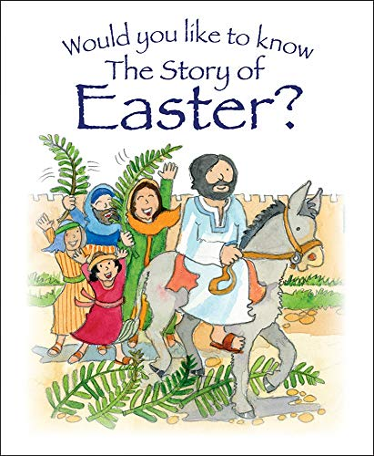 Would You Like to Know the Story of Easter?: Tim Dowley
