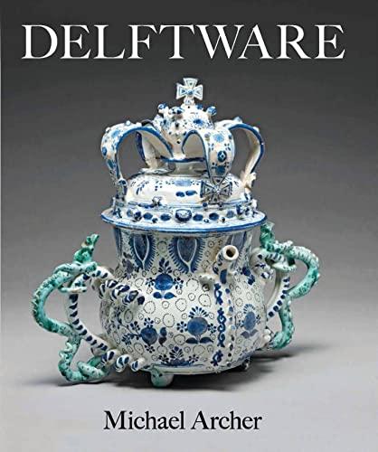 Delftware: In the Fitzwilliam Museum (Hardcover): Michael Archer