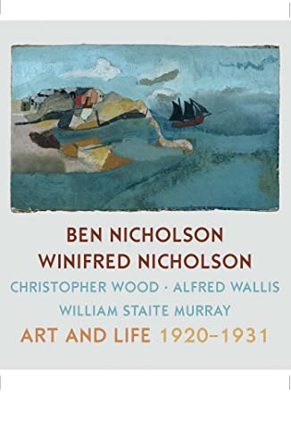9781781300176: Ben Nicholson and Winifred Nicholson: Art and Life (Kettles Yard Gallery: Exhibition Catalogues)