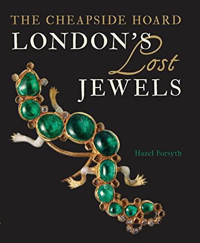 9781781300206: London's Lost Jewels: The Cheapside Hoard