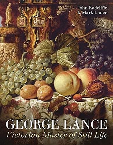 9781781300312: George Lance: Victorian Master of Still Life