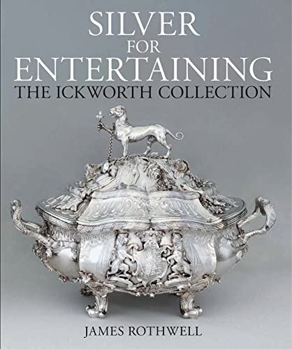 9781781300428: Silver for Entertaining: The Ickworth Collection