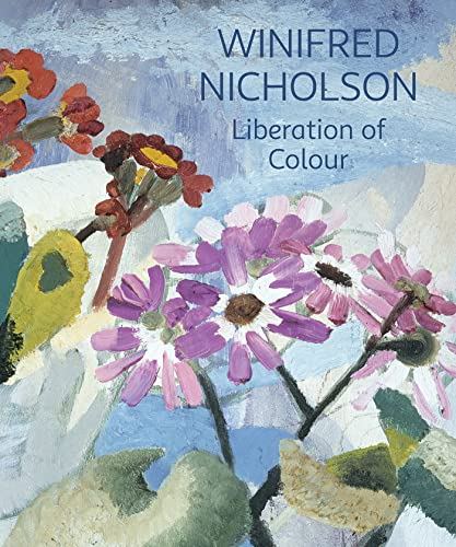9781781300466: Winifred Nicholson: Liberation of Colour