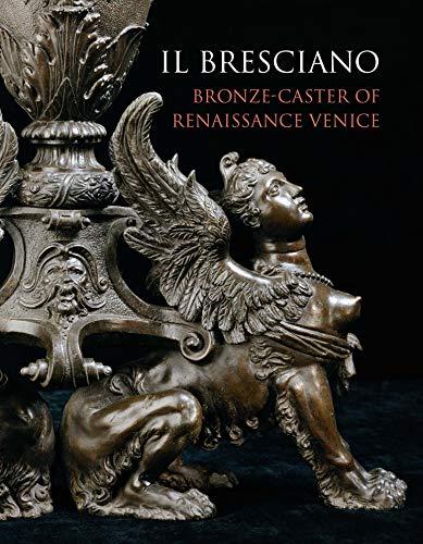 9781781301036: Il Bresciano: Bronze-Caster of Renaissance Venice