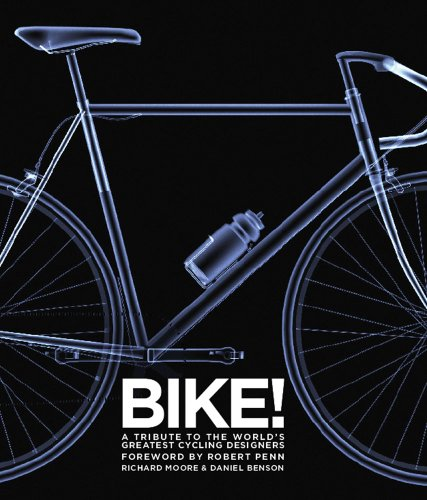 9781781310113: Bike!: A Tribute to the World's Greatest Cycling Designers
