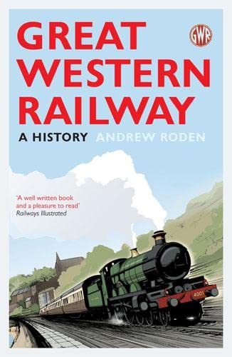 9781781310151: Great Western Railway: A History