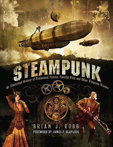 9781781310267: Steampunk: An Illustrated History of Fantastical Fiction, Fanciful Film and Other Victorian Visions