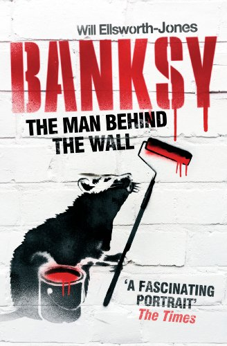9781781310403: Banksy: The Man Behind the Wall