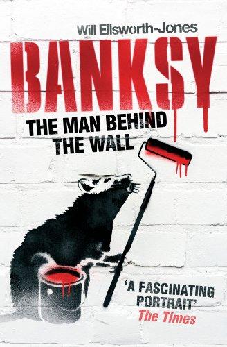 9781781310403: Banksy: The Man Behind the Wall